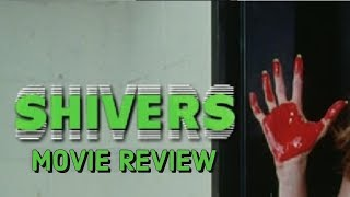 Shivers: (Reuploaded) Horror Movie Review - Body Horror Movies