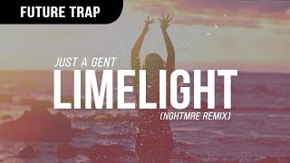 Just A Gent - Limelight (NGHTMRE Remix)