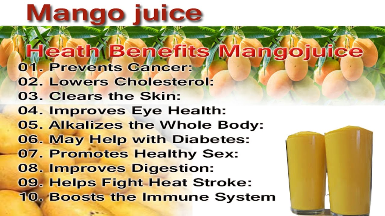 mango juice health benefits to the people and give good nutritive values  and enery