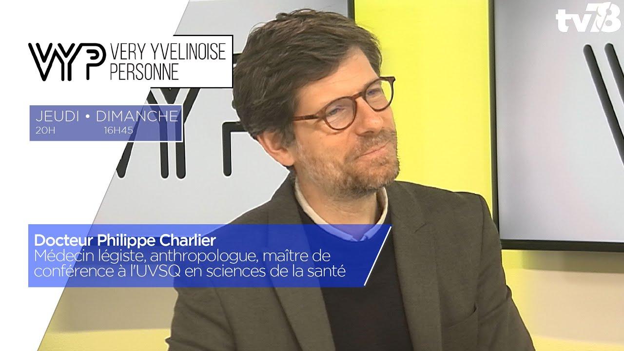 VYP. Docteur Philippe Charlier, Médecin légiste, anthropologue, maître de conférence à l'UVSQ