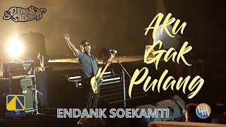 ENDANK SOEKAMTI - AKU GAK PULANG (LIVE SAMARINDA 2020)