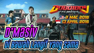 Download lagu BoBoiBoy The Movie OST: D'Masiv - Dibawah Langit Yang Sama