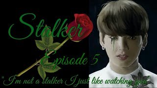 Stalker Jungkook FF 18+ Episode 5 (wear headphones)