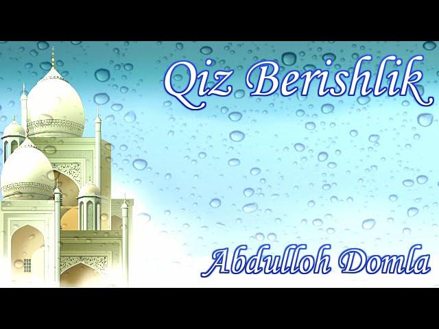Abdulloh Domla - Qiz Berishlik