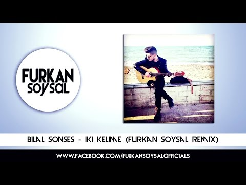 Bilal Sonses - İki Kelime (Furkan Soysal Remix)
