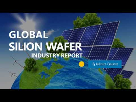 Global Solar Silicon Wafer - Industry Research Report