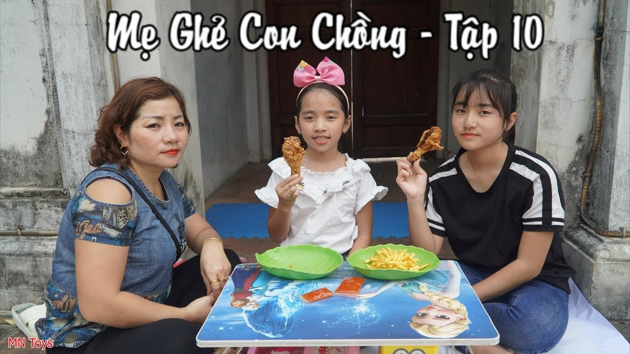 Mẹ Ghẻ Con Chồng - Đứa Con Hư   Tập 10 - Hồng Anh Dậy Ăn Gà Rán Cho Khỏe Đi Con! - MN Toys