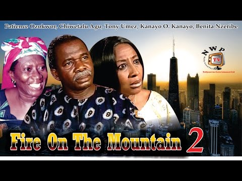 Fire on the Mountain 2   - Nigerian Nollywood Movie