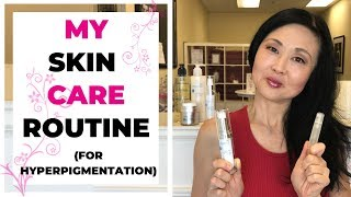My Skin Care Routine for Hyperpigmentation