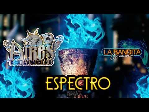 TEMA DE ESTRENO | ESPECTRO | BANDA AIRES DEL PACIFICO