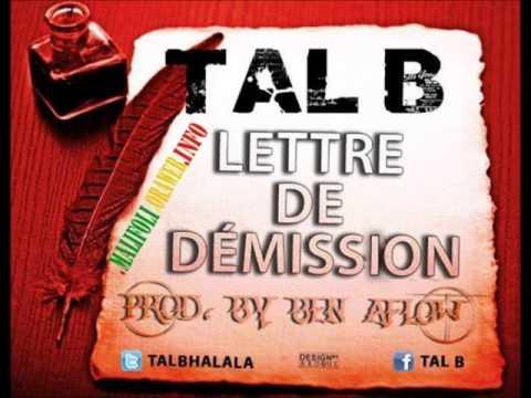tal b lettre de demission TAL B (LA LETTRE DE DEMI§§ION) PROD BY BEN AFLOW   YouTube tal b lettre de demission