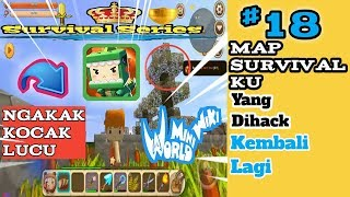 Mine World Block Art Episode 18 -  Map Aku yang di Hack  kembali lagi !!!!(survival)