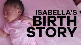 Isabella's Birth Story (Told By Aaron & Jamie-Grace)