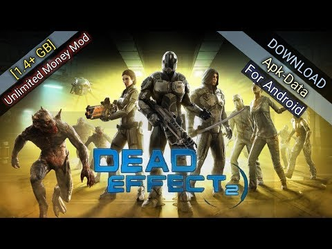 Download Dead Effect 2 Apk+Data (MOD, Unlimited Money) For Android