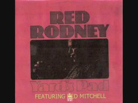 Red Rodney    Yard´s Pad   I don´t remember April