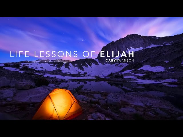 Life Lessons of Elijah 1 - Cary Swanson - 10/18/20
