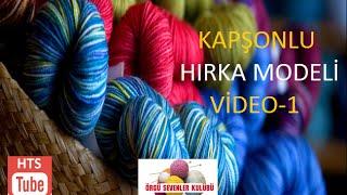 KAPŞONLU HIRKA MODELİ VİDEO-1