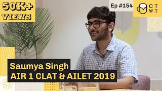 CTwT E154 - CLAT & AILET 2019 Topper Saumya Singh AIR 1