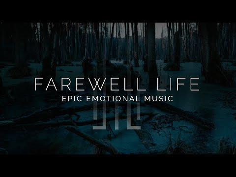 Sad Epic Emotional Music  Farewell Life