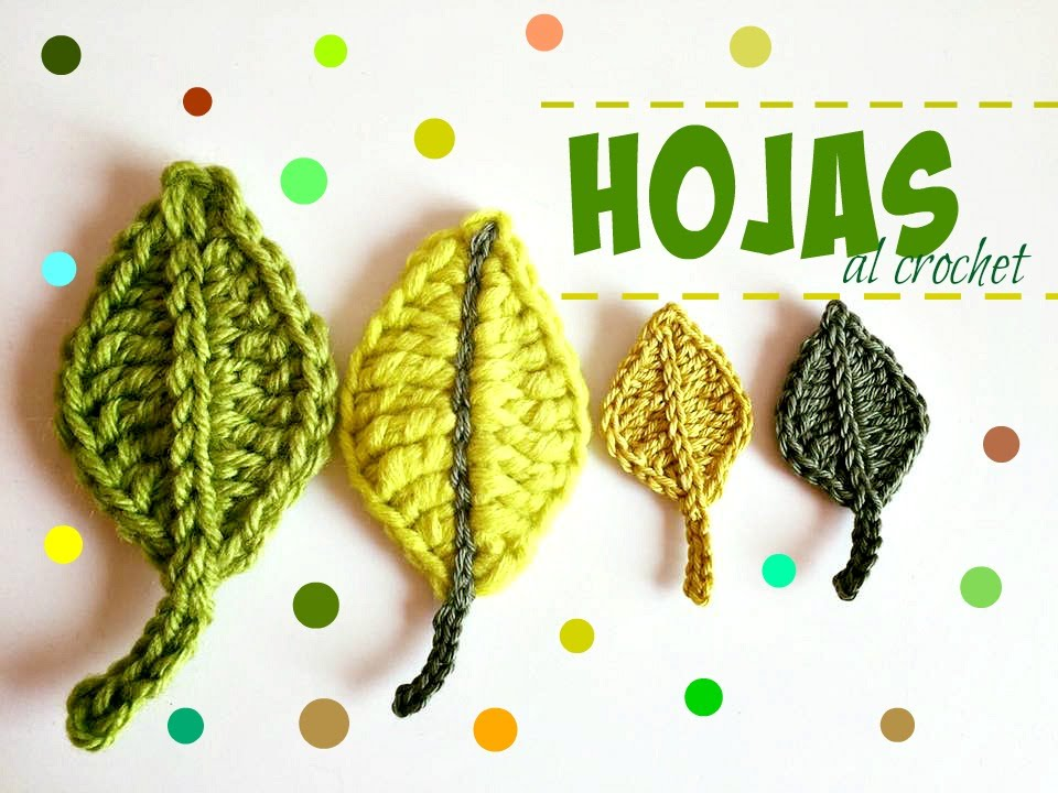 c mo hacer hojas a crochet youtube