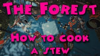 The Forest - How to cook a stew Video