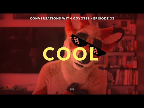 How to Be Cool - Conversations with Coyotes, Episode 33