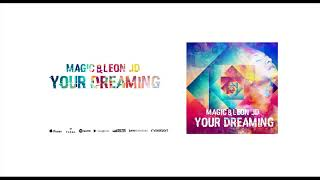 Magic & Leon JD - Your Dreaming