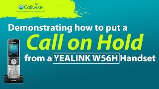 Demonstrating How To Put The YEALINK W56H Handset On Hold | Callwise