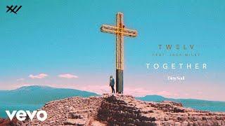 TW3LV - Together ft. Jack Wilby