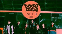 NCT U (엔시티 유) - BOSS [8D USE HEADPHONES] 🎧