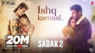 Ishq Kamaal – Sadak 2 Mp3 Hindi Song 2020 Latest Free Download