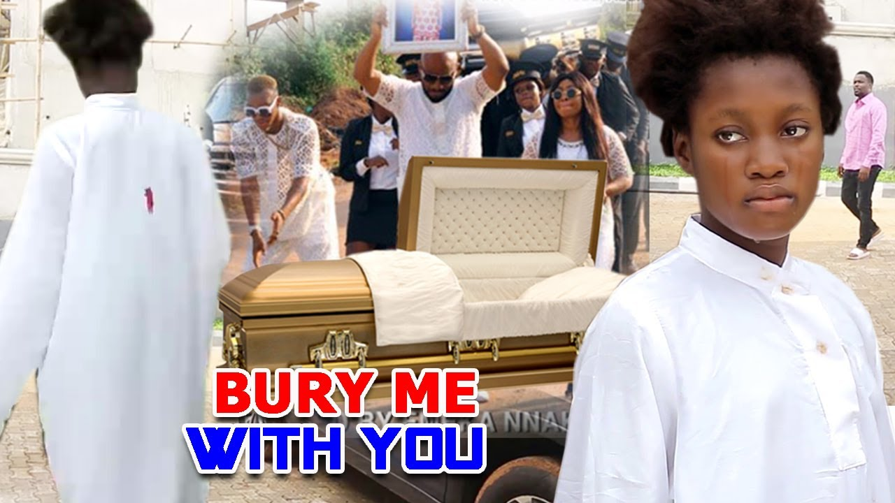 Download BURY ME WITH YOU COMPLETE SEASON (Sharon Ifedi) LATEST NOLLYWOOD  TRENDING BLOCKBUSTER MOVIE