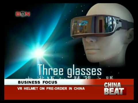 VR helmet on pre-order in China- China Beat - Oct 29 ,2014 - BONTV China