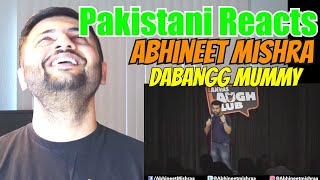 Pakistani Reacts to Papa Police & Dabangg Mummy I Stand-Up Comedy by Abhineet Mishra
