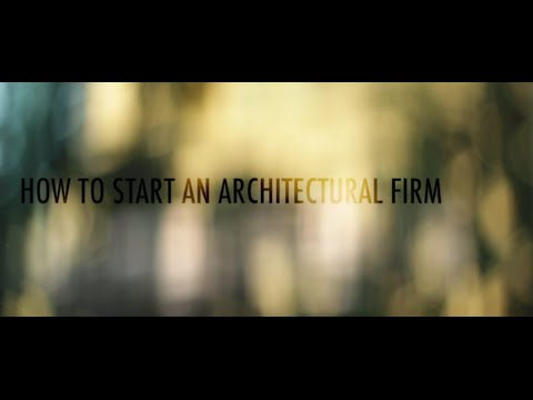 How To Start An Architectural Firm