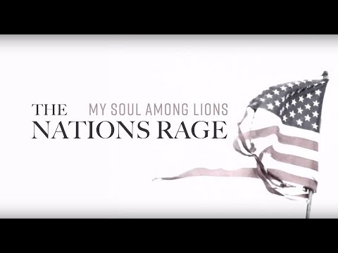 My Soul Among Lions // Why Do the Nations Rage? (Psalm 2)