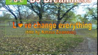 DJ DREAMNESS - Love change everything (2015)