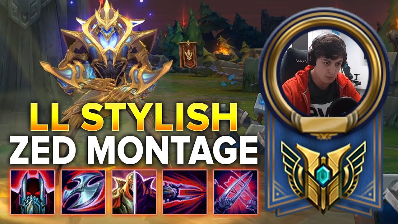 LL Stylish – Zed Montage   The Best Zed – The Legends