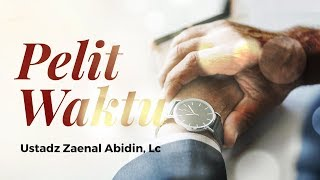 Download Video Kajian Islam - Pelit Waktu - Ustadz Zainal Abidin, Lc., M.M. MP3 3GP MP4