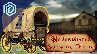 Neverwinter | Season 01 Episode  02 | There's A Foul Plot Afoot
