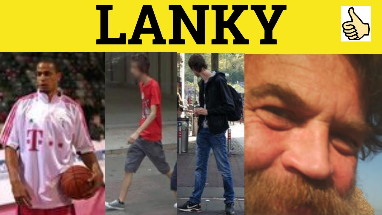 🔵 Lanky - Lank - Lanky Meaning - Lanky Examples - Lanky