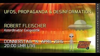 UFOs, Propaganda & Desinformation Robert Fleischer - KT No. 127