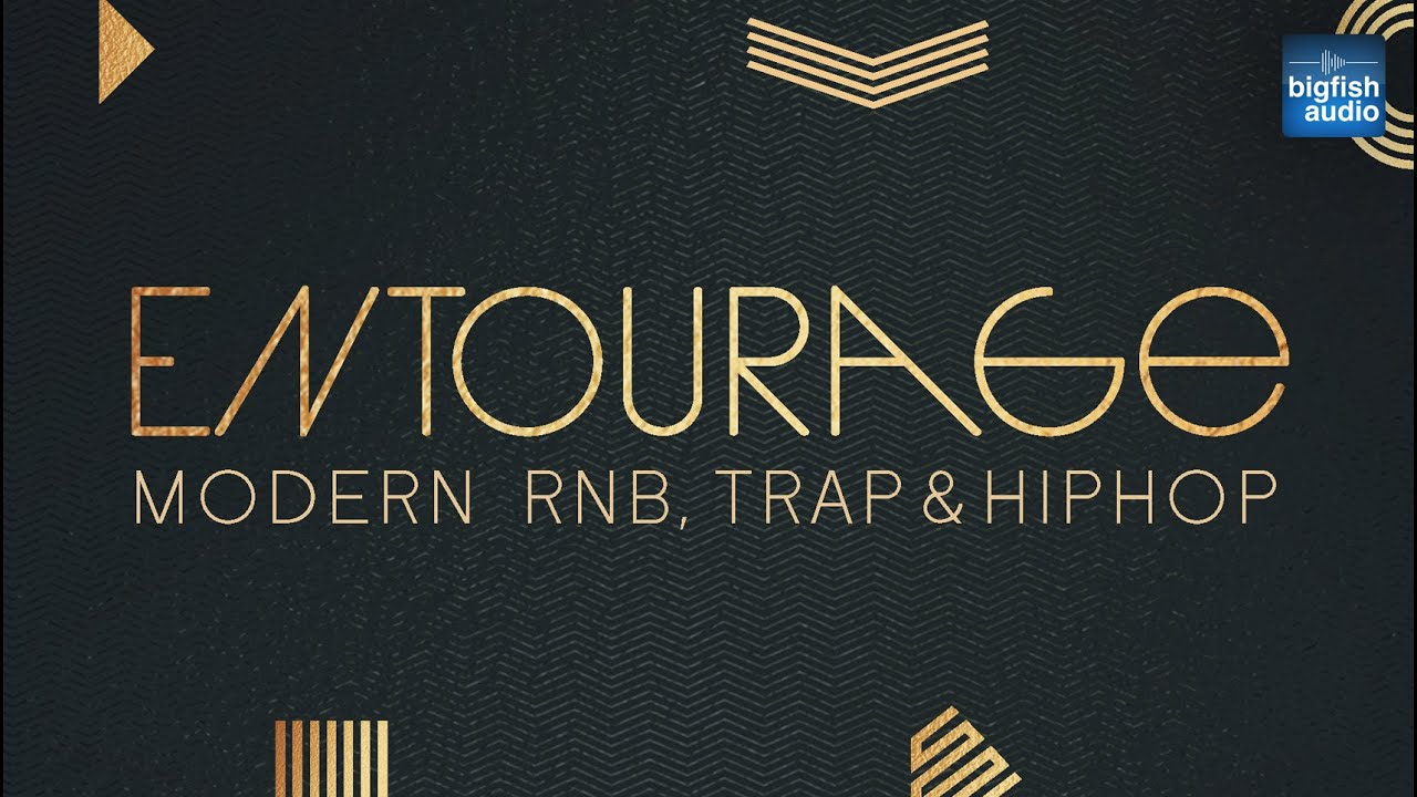 Big Fish Audio Entourage: Modern RnB, Trap and Hip Hop