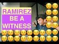 Ramirez Be A Witness