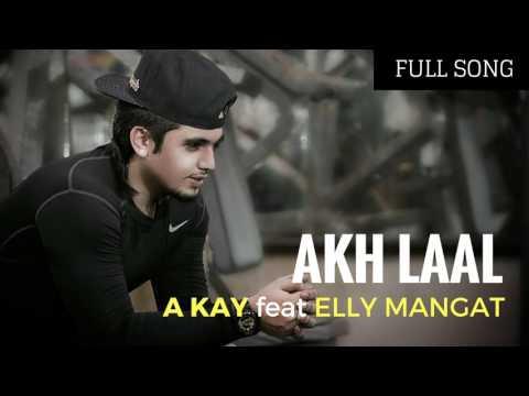 Akh Laal | A KAY Feat Elly Mangat | Deep Jandu | Latest Punjabi Songs 2016 2017