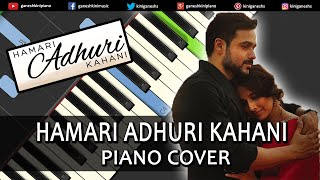 Hamari Adhuri Kahani Song | Piano Cover Chords Instrumental By Ganesh Kini