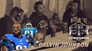 "Calvin Johnson On Retiring ""Early"", His Best Plays, Frustrations With The Lions + More"