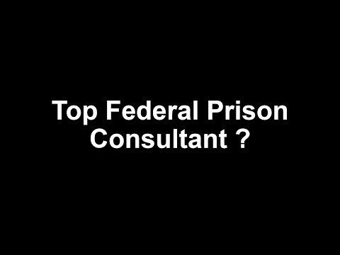 Top Federal Prison Consultant ?