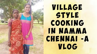 Village Style Cooking In Namma Chennai- A VLOG by Kaniha Shyam..