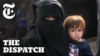 isis-wives-speak-out-inside-syria-s-notorious-al-hol-camp-the-dispatch